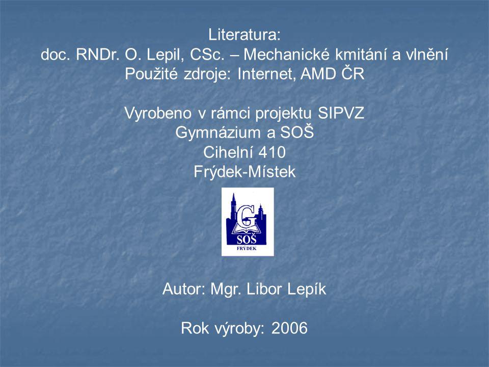 Literatura: doc.RNDr. O. Lepil, CSc.
