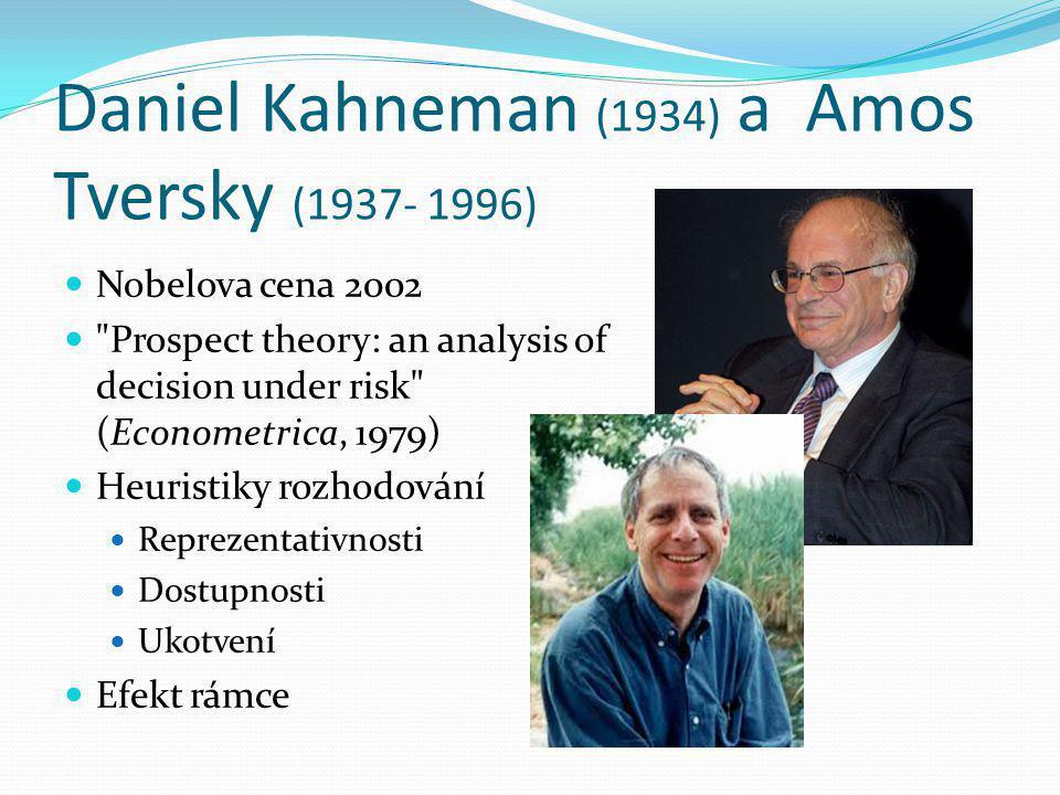 Daniel Kahneman (1934) a Amos Tversky (1937- 1996) Nobelova cena 2002