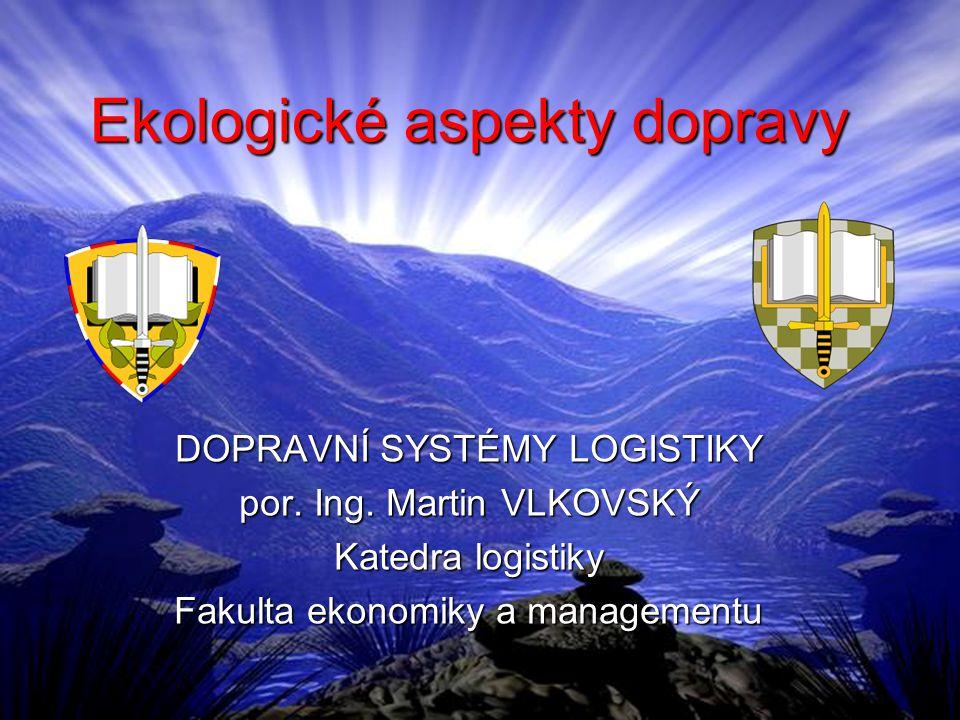 Ekologické aspekty dopravy DOPRAVNÍ SYSTÉMY LOGISTIKY por.