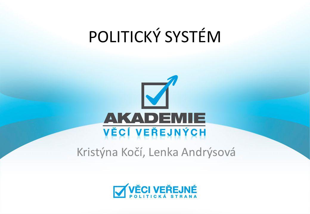 POLITICKÝ SYSTÉM Kristýna Kočí, Lenka Andrýsová