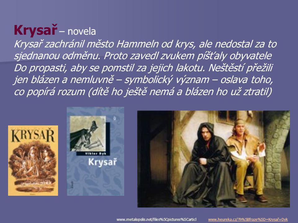 Viktor Dyk jako autor  jeho dílo zahrnuje všechny literární druhy  lyriku i epiku  prózu i dramata  nejvýznamnější je jeho poezie (verš – metricky