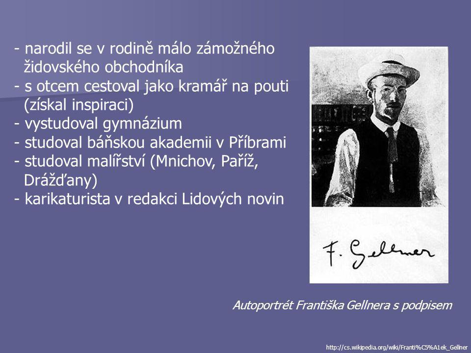 František Gellner (1881-1914) - básník a prozaik - kreslíř, karikaturista, ilustrátor - za 1. světové války byl prohlášen za nezvěstného na haličské f