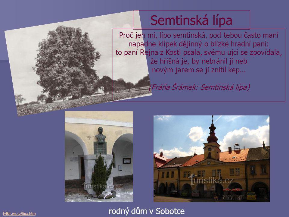 Život Sobotka http://cs.wikipedia.org/wiki/Sobotka - básník - spisovatel - dramatik - buřič  narodil se v Sobotce v rodině berního úředníka  přestěh