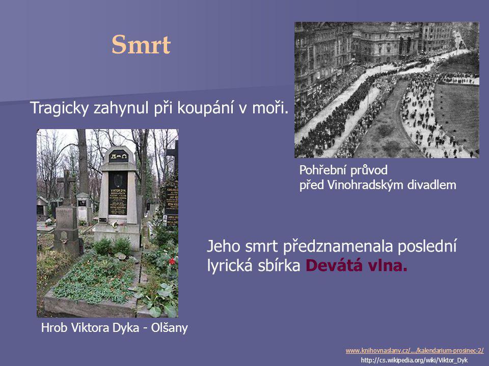 Viktor Dyk (1877-1931) - básník, prozaik, dramatik, novinář, politik - vystudoval gymnázium (učitel A. Jirásek) - vystudoval práva - vyhrála dráha svo