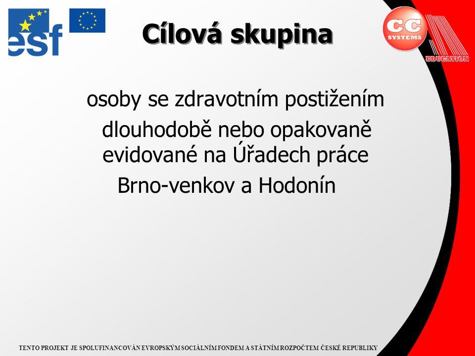 TENTO PROJEKT JE SPOLUFINANCOVÁN EVROPSKÝM SOCIÁLNÍM FONDEM A STÁTNÍM ROZPOČTEM ČESKÉ REPUBLIKY Hlavní cíl projektu zvýšit zaměstnanost zdravotně postižených osob evidovaných na ÚP Brno-venkov a Hodonín