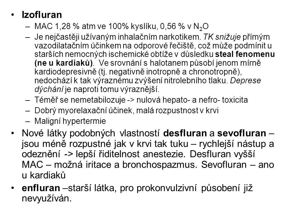 Izofluran –MAC 1,28 % atm ve 100% kyslíku, 0,56 % v N 2 O –Je nejčastěji užívaným inhalačním narkotikem. TK snižuje přímým vazodilatačním účinkem na o