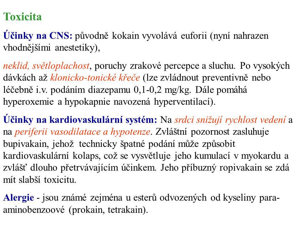 Toxicita Účinky na CNS: původně kokain vyvolává euforii (nyní nahrazen vhodnějšími anestetiky), neklid, světloplachost, poruchy zrakové percepce a slu