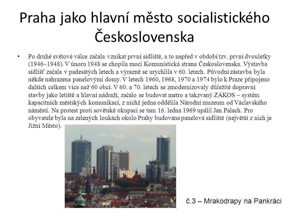 Praha jako hlavní město socialistického Československa Po druhé světové válce začala vznikat první sídliště, a to napřed v období tzv. první dvouletky