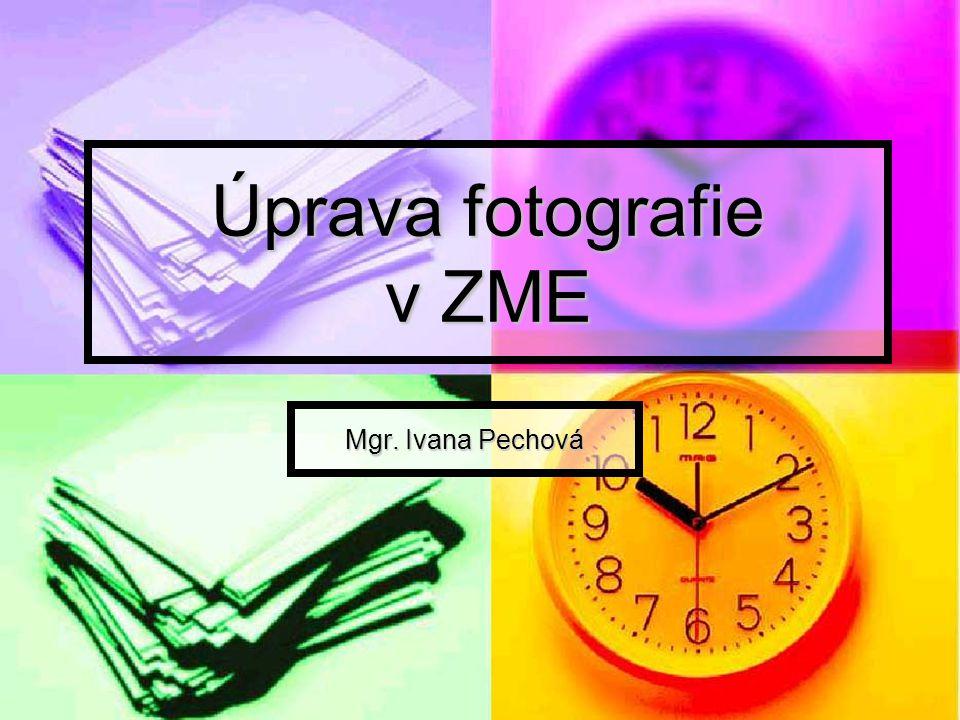 Úprava fotografie v ZME Mgr. Ivana Pechová