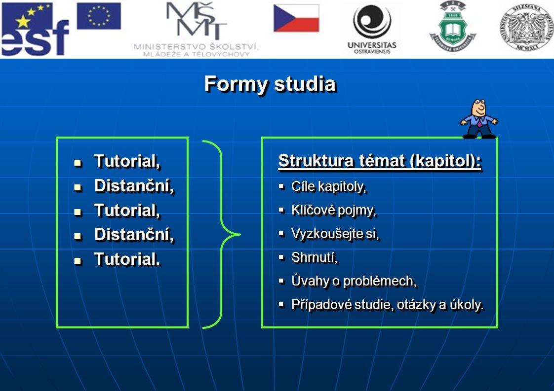 Formy studia Tutorial, Tutorial, Distanční, Distanční, Tutorial, Tutorial, Distanční, Distanční, Tutorial.