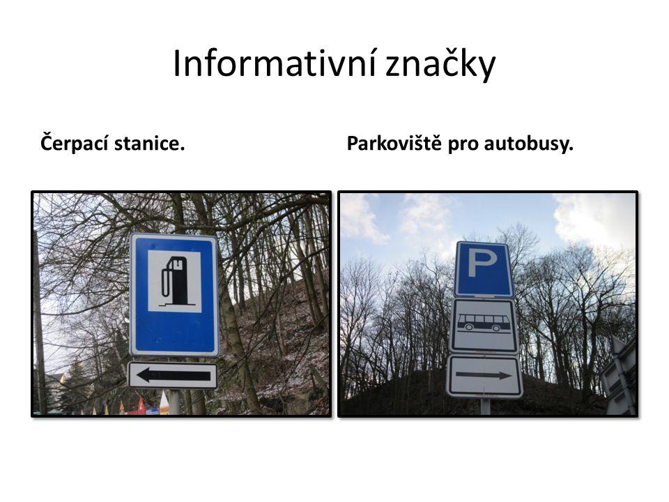 Informativní značky Čerpací stanice.Parkoviště pro autobusy.