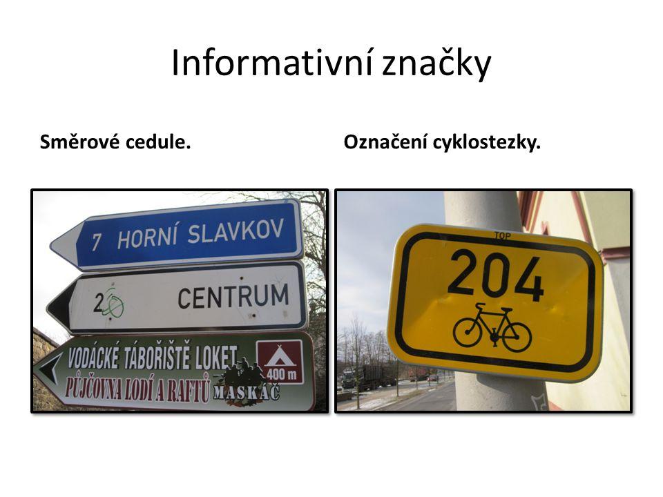 Informativní značky Směrové cedule.Označení cyklostezky.
