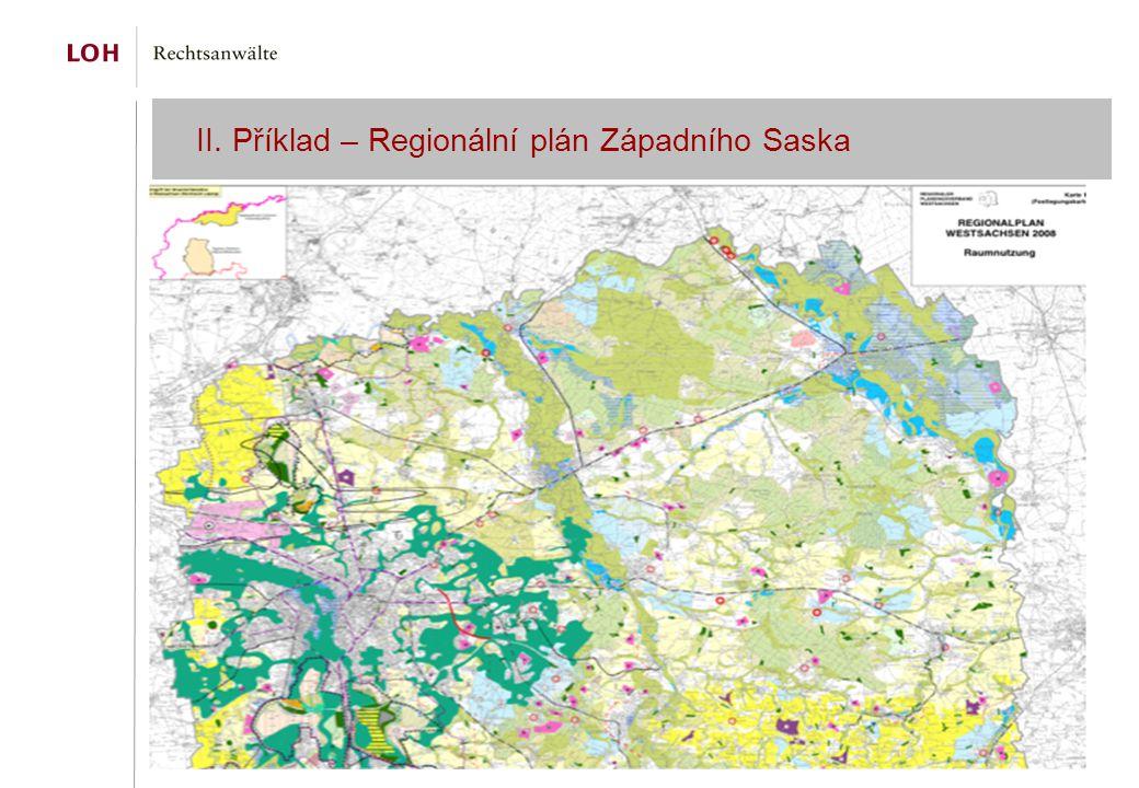 II. Příklad – Regionální plán Západního Saska Für bis zum 31.12.2013 errichtete Immobilien gibt es eine Übergangregelungen (§§ 3054 - 3061 NOZ).  Wen