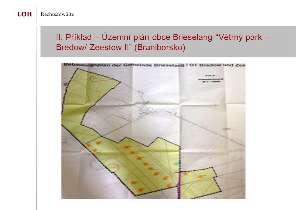 II. Příklad – Územní plán obce Brieselang Větrný park – Bredow/ Zeestow II (Braniborsko)
