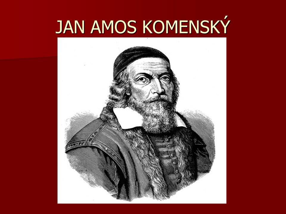 Jan Amos Komenský latinsky Iohannes Amos Comenius latinsky Iohannes Amos Comenius německy Johann Amos Comenius německy Johann Amos Comenius narodil se 28.