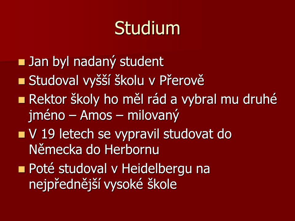 Studium Jan byl nadaný student Jan byl nadaný student Studoval vyšší školu v Přerově Studoval vyšší školu v Přerově Rektor školy ho měl rád a vybral m