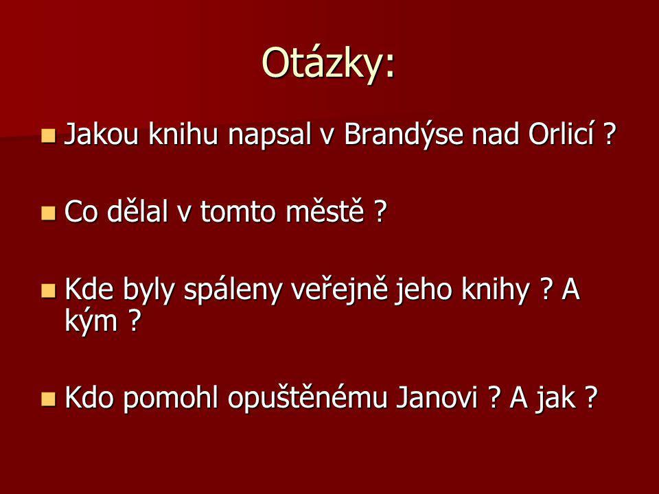 Otázky: Jakou knihu napsal v Brandýse nad Orlicí .