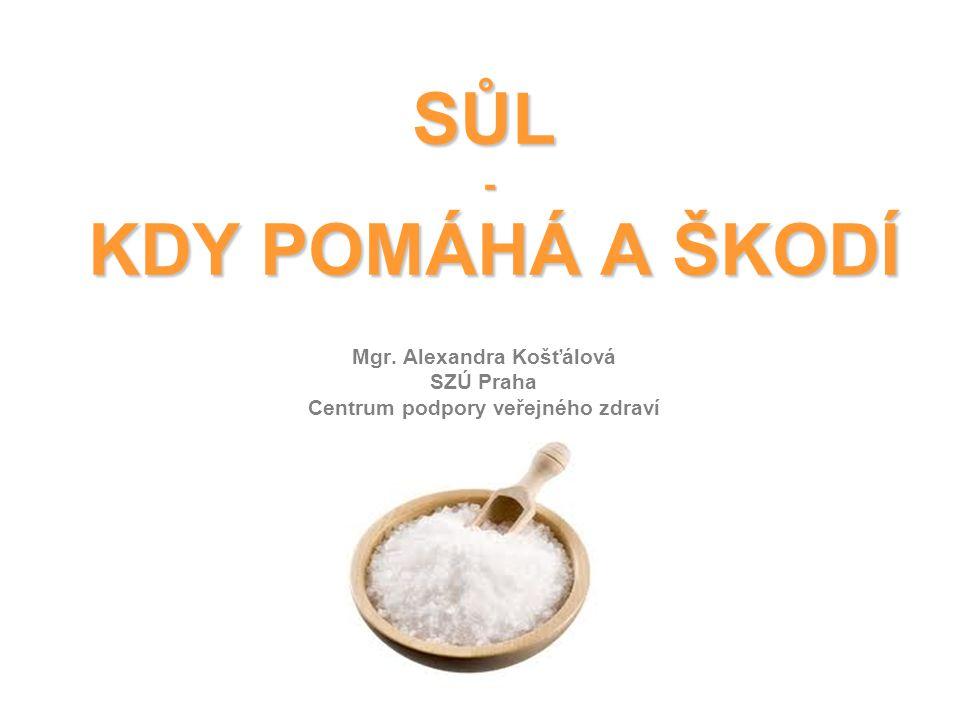 """NĚCO MÁLO O SOLI  Kuchyňská sůl neboli chlorid sodný je sloučenina Na a Cl (Na 40%, Cl 60%)  """"Bílé zlato – v historii byl tak důležitá, že na ni záviselo přežití civilizací v průběhu krutých zim."""