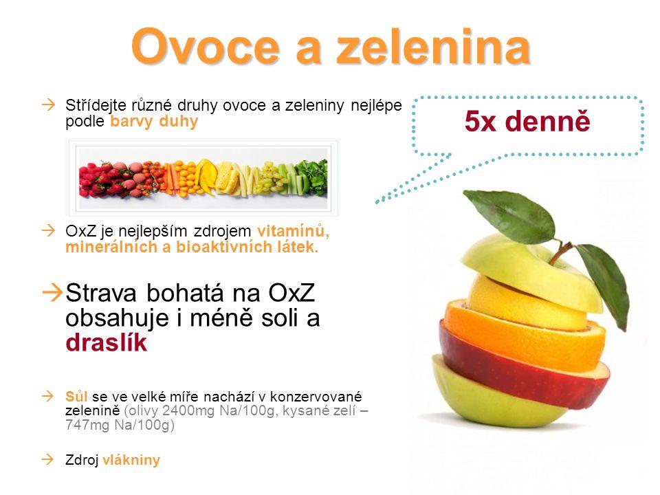  Střídejte různé druhy ovoce a zeleniny nejlépe podle barvy duhy  OxZ je nejlepším zdrojem vitamínů, minerálních a bioaktivních látek.