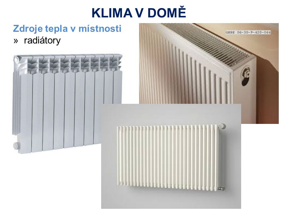 Zdroje tepla v místnosti »radiátory KLIMA V DOMĚ