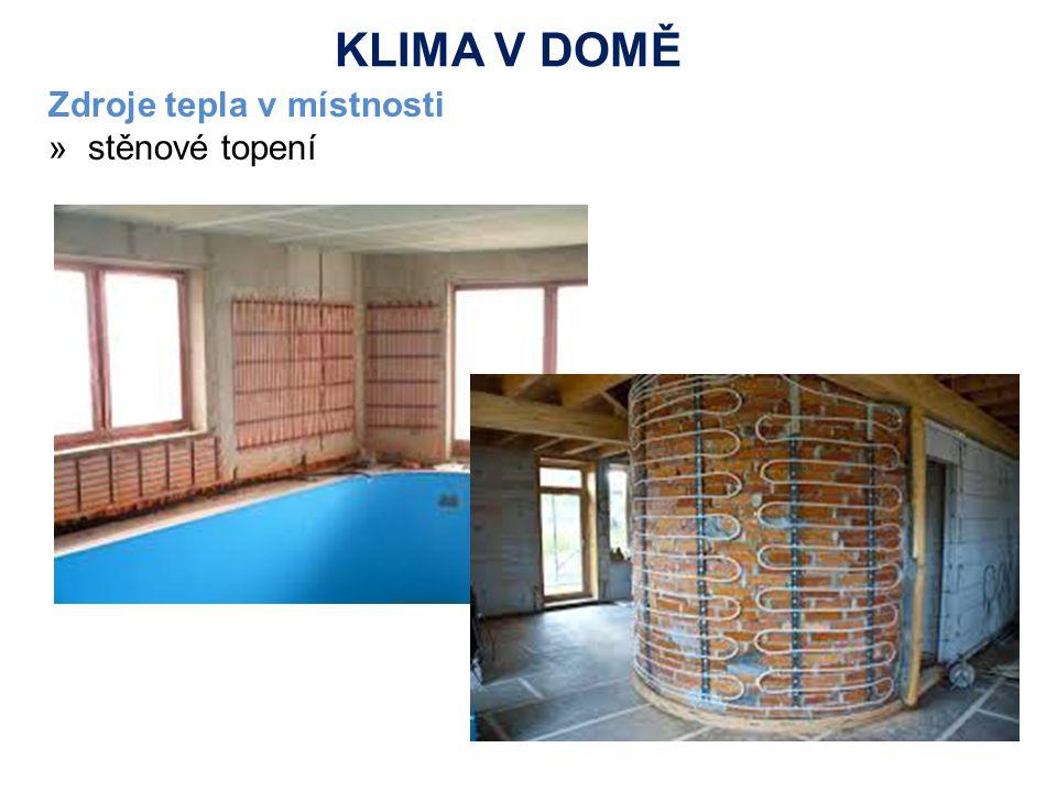 Zdroje tepla v místnosti »stěnové topení KLIMA V DOMĚ