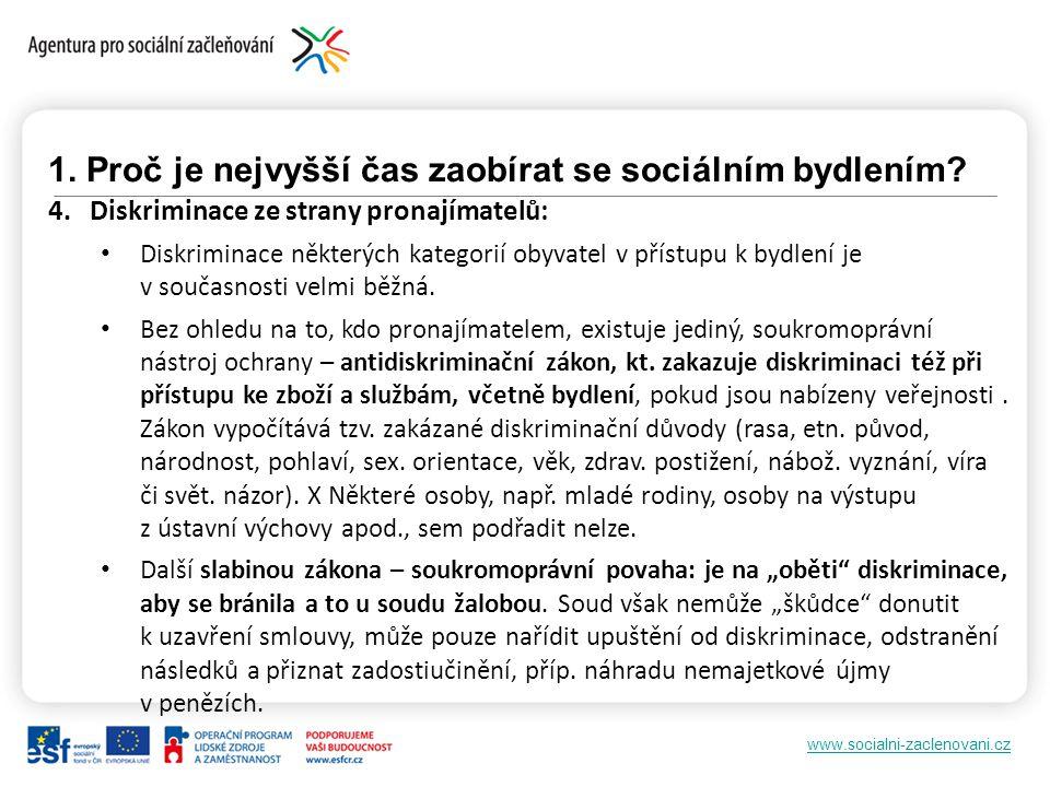 www.socialni-zaclenovani.cz 1. Proč je nejvyšší čas zaobírat se sociálním bydlením? 4. Diskriminace ze strany pronajímatelů: Diskriminace některých ka