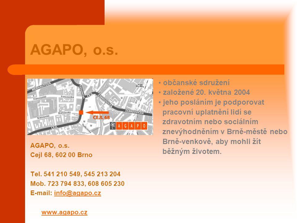 AGAPO, o.s. Cejl 68, 602 00 Brno Tel. 541 210 549, 545 213 204 Mob. 723 794 833, 608 605 230 E-mail: info@agapo.czinfo@agapo.cz www.agapo.cz občanské