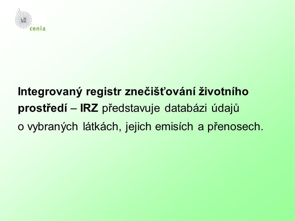Integrovaný registr znečišťování životního prostředí – IRZ představuje databázi údajů o vybraných látkách, jejich emisích a přenosech.