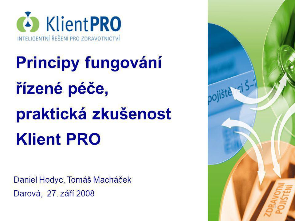 27.9.081 Principy fungování řízené péče, praktická zkušenost Klient PRO Daniel Hodyc, Tomáš Macháček Darová, 27. září 2008