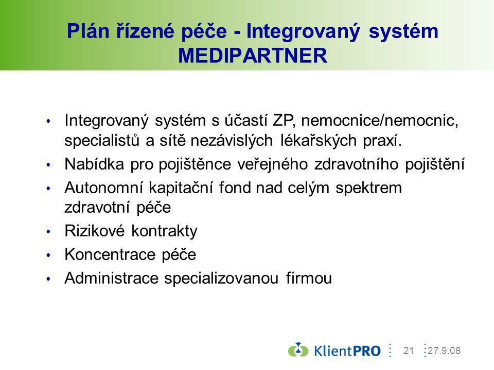 27.9.0821 Plán řízené péče - Integrovaný systém MEDIPARTNER Integrovaný systém s účastí ZP, nemocnice/nemocnic, specialistů a sítě nezávislých lékařsk