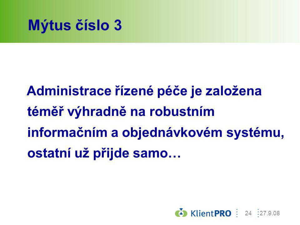 27.9.0824 Mýtus číslo 3 Administrace řízené péče je založena téměř výhradně na robustním informačním a objednávkovém systému, ostatní už přijde samo…