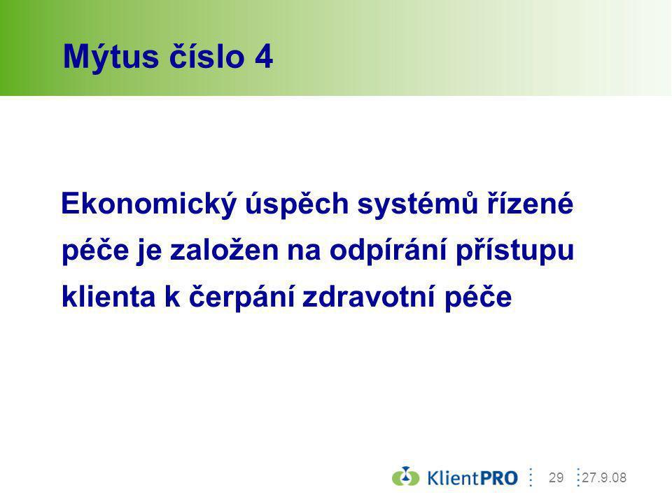 27.9.0829 Mýtus číslo 4 Ekonomický úspěch systémů řízené péče je založen na odpírání přístupu klienta k čerpání zdravotní péče