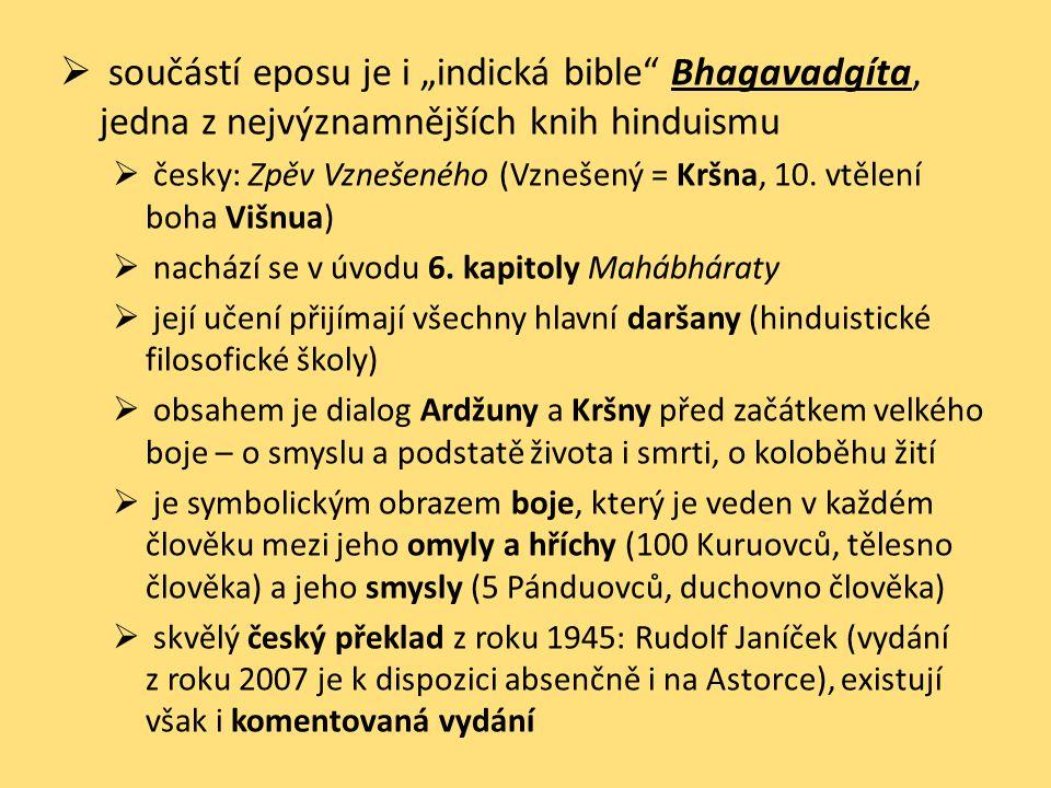 """ součástí eposu je i """"indická bible"""" Bhagavadgíta, jedna z nejvýznamnějších knih hinduismu  česky: Zpěv Vznešeného (Vznešený = Kršna, 10. vtělení bo"""