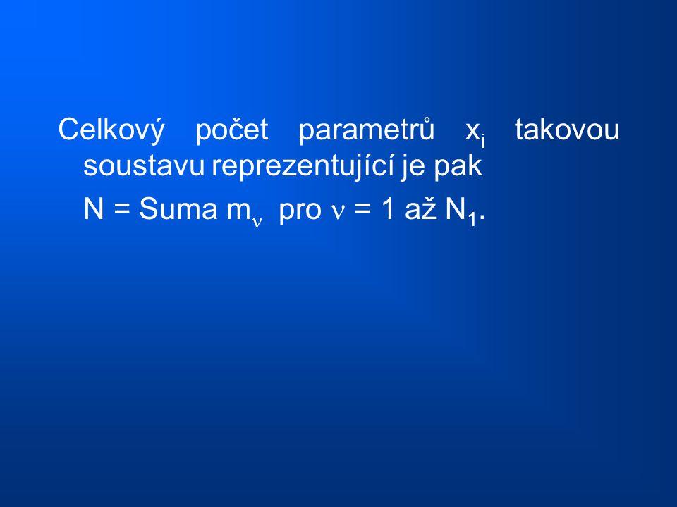 Celkový počet parametrů x i takovou soustavu reprezentující je pak N = Suma m pro = 1 až N 1.