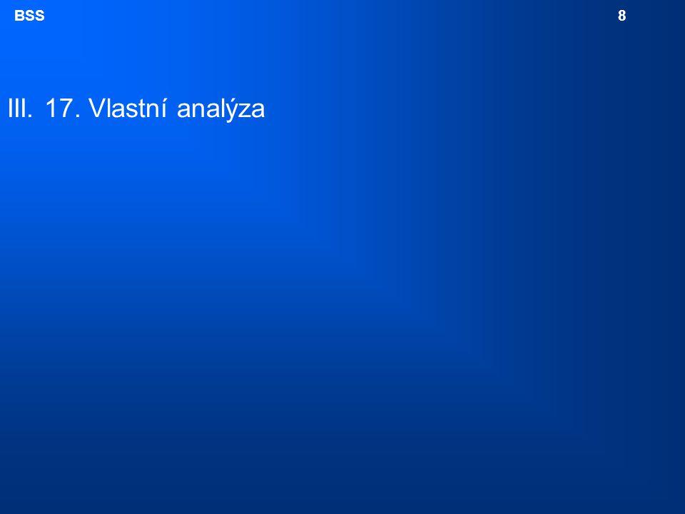 BSS 8 III. 17. Vlastní analýza