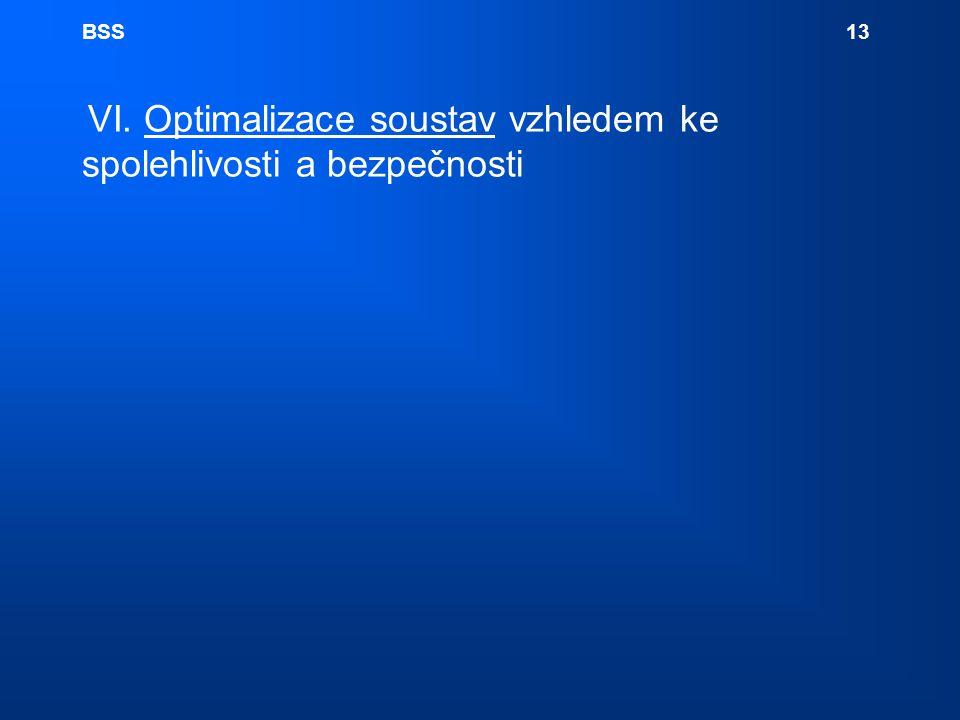 BSS 13 VI. Optimalizace soustav vzhledem ke spolehlivosti a bezpečnosti