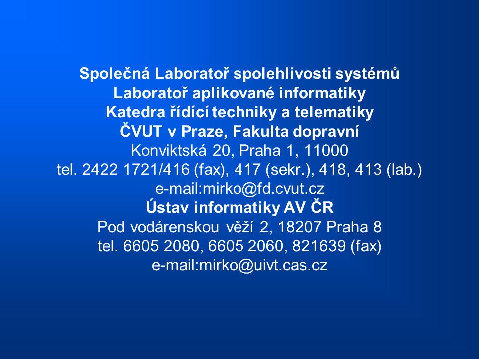 Společná Laboratoř spolehlivosti systémů Laboratoř aplikované informatiky Katedra řídící techniky a telematiky ČVUT v Praze, Fakulta dopravní Konvikts