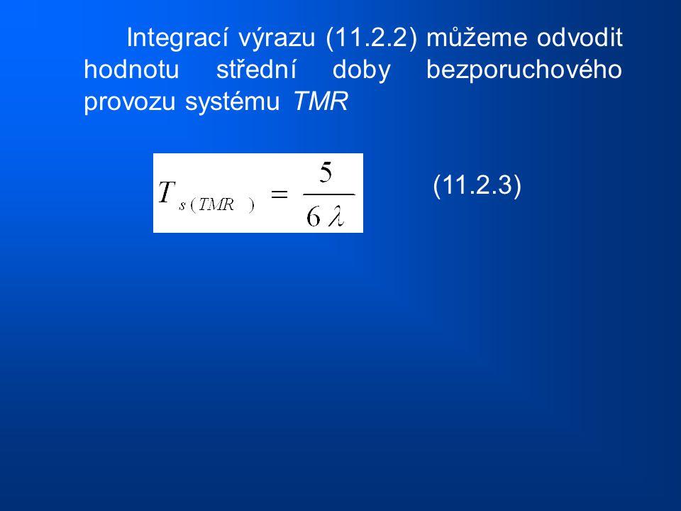 Integrací výrazu (11.2.2) můžeme odvodit hodnotu střední doby bezporuchového provozu systému TMR (11.2.3)
