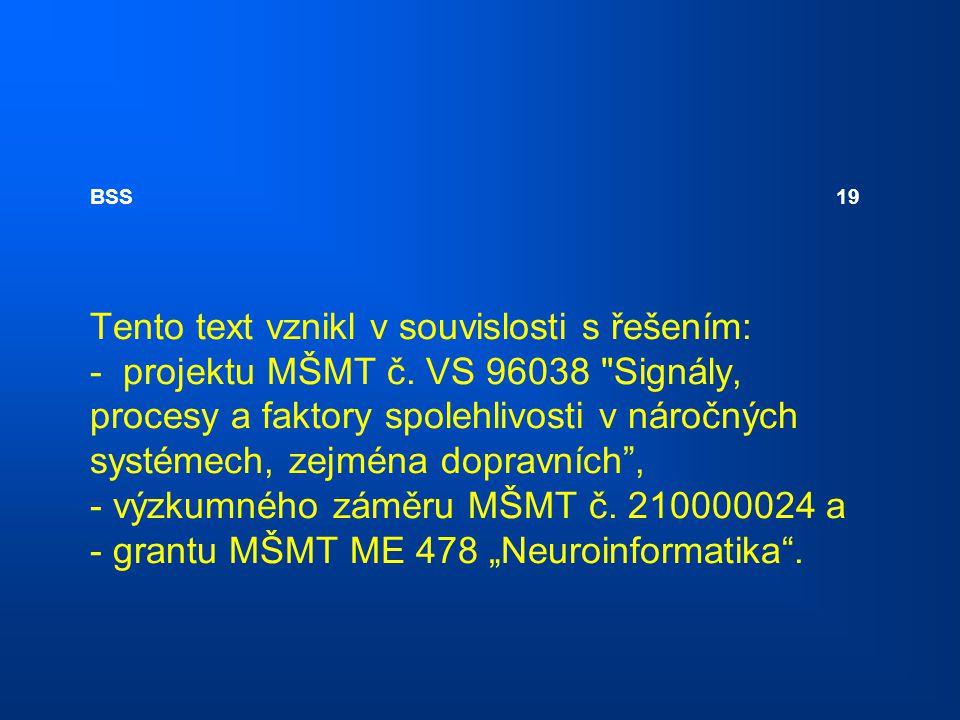 BSS 19 Tento text vznikl v souvislosti s řešením: - projektu MŠMT č. VS 96038