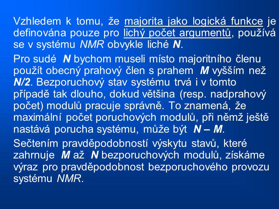 Vzhledem k tomu, že majorita jako logická funkce je definována pouze pro lichý počet argumentů, používá se v systému NMR obvykle liché N. Pro sudé N b
