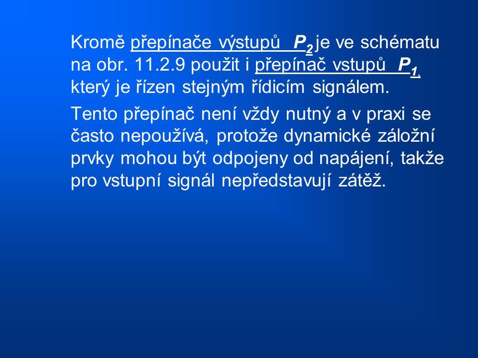 Kromě přepínače výstupů P 2 je ve schématu na obr. 11.2.9 použit i přepínač vstupů P 1, který je řízen stejným řídicím signálem. Tento přepínač není v