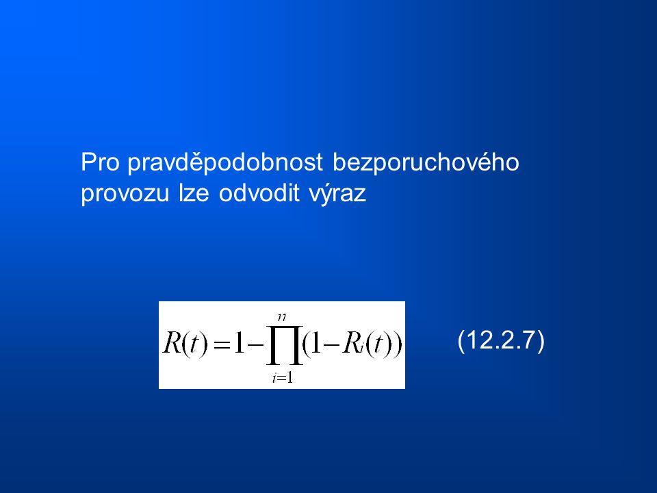 Pro pravděpodobnost bezporuchového provozu lze odvodit výraz (12.2.7)