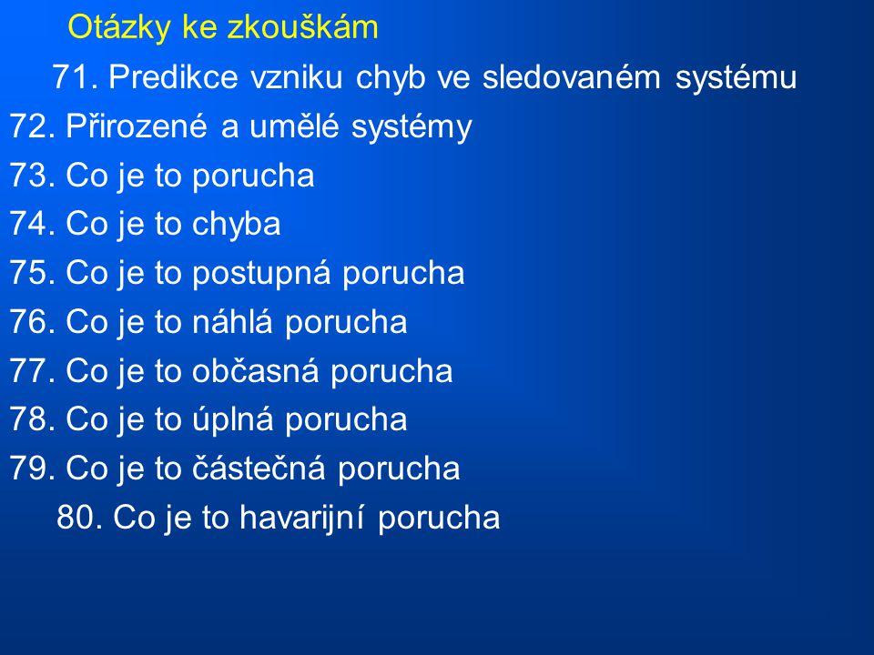 Otázky ke zkouškám 71.Predikce vzniku chyb ve sledovaném systému 72.