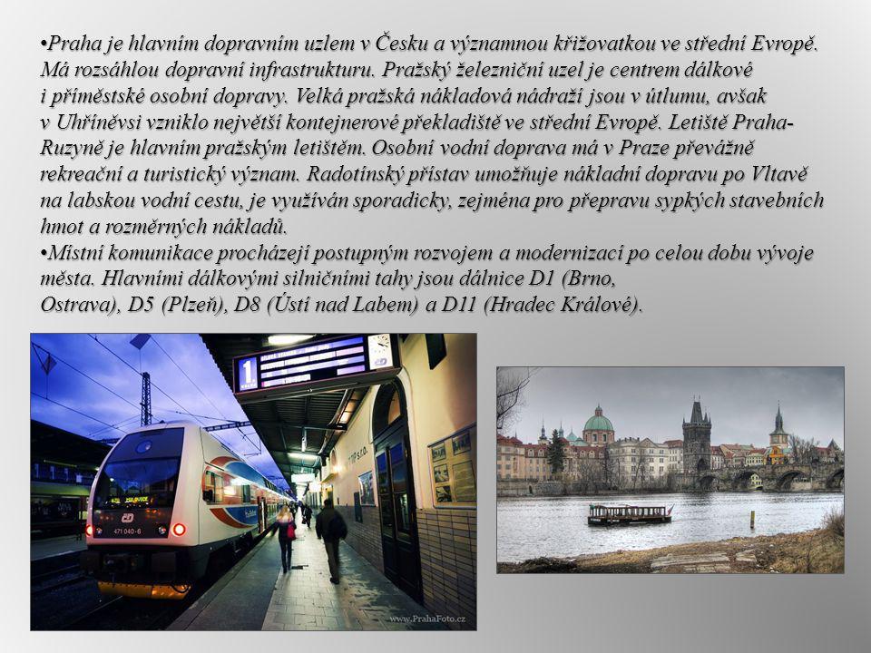 Praha je hlavním dopravním uzlem v Česku a významnou křižovatkou ve střední Evropě. Má rozsáhlou dopravní infrastrukturu. Pražský železniční uzel je c