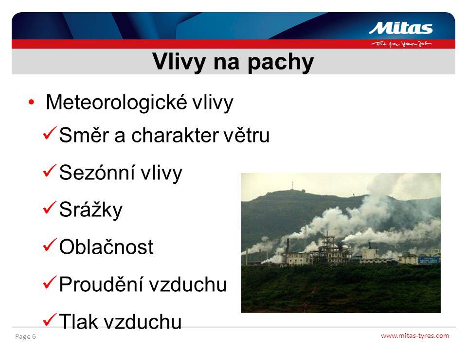 www.mitas-tyres.com Page 7 Suroviny Technologický proces a technologická kázeň Nastavení toků vzduchu – podtlak, konvekce Charakter šíření - místní specifika Mísení s okolím Synergické efekty Vlivy na pachy
