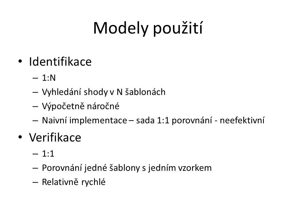 Modely použití Identifikace – 1:N – Vyhledání shody v N šablonách – Výpočetně náročné – Naivní implementace – sada 1:1 porovnání - neefektivní Verifikace – 1:1 – Porovnání jedné šablony s jedním vzorkem – Relativně rychlé