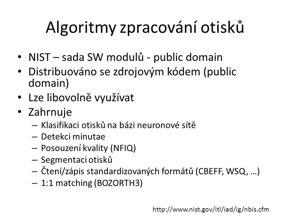 Algoritmy zpracování otisků NIST – sada SW modulů - public domain Distribuováno se zdrojovým kódem (public domain) Lze libovolně využívat Zahrnuje – Klasifikaci otisků na bázi neuronové sítě – Detekci minutae – Posouzení kvality (NFIQ) – Segmentaci otisků – Čtení/zápis standardizovaných formátů (CBEFF, WSQ, …) – 1:1 matching (BOZORTH3) http://www.nist.gov/itl/iad/ig/nbis.cfm