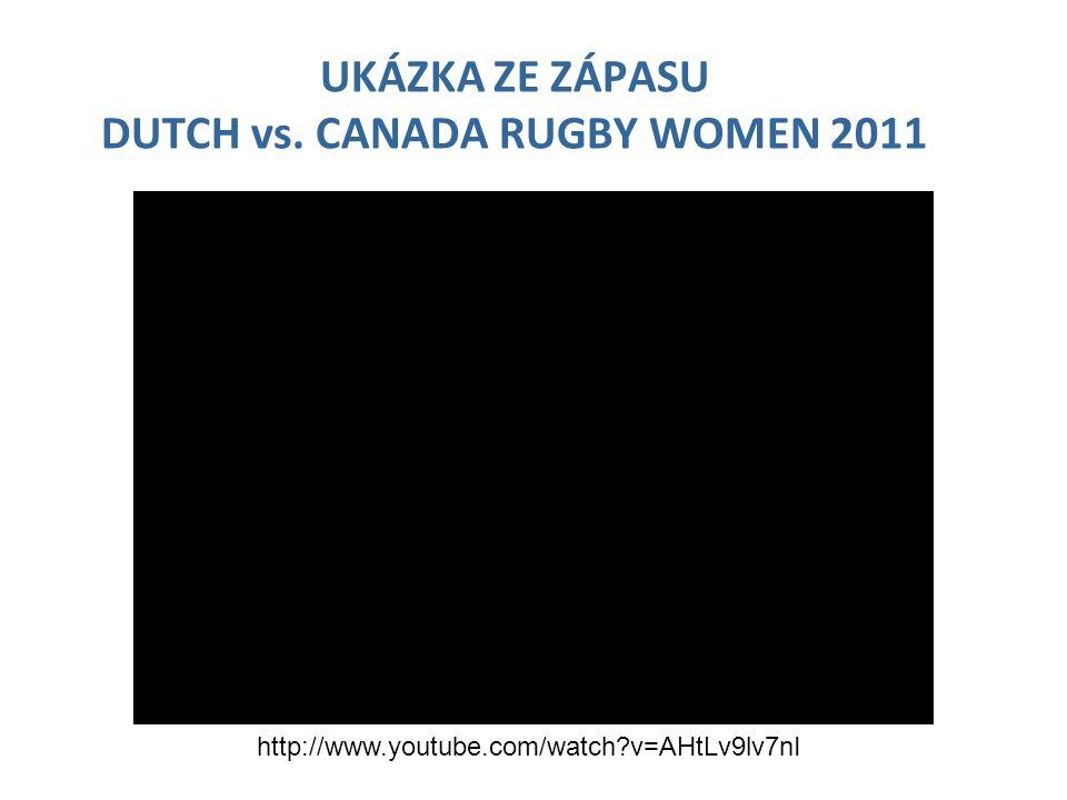 UKÁZKA ZE ZÁPASU DUTCH vs. CANADA RUGBY WOMEN 2011 http://www.youtube.com/watch?v=AHtLv9lv7nI