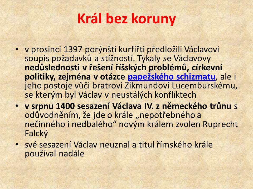 Král bez koruny v prosinci 1397 porýnští kurfiřti předložili Václavovi soupis požadavků a stížností. Týkaly se Václavovy nedůslednosti v řešení říšský