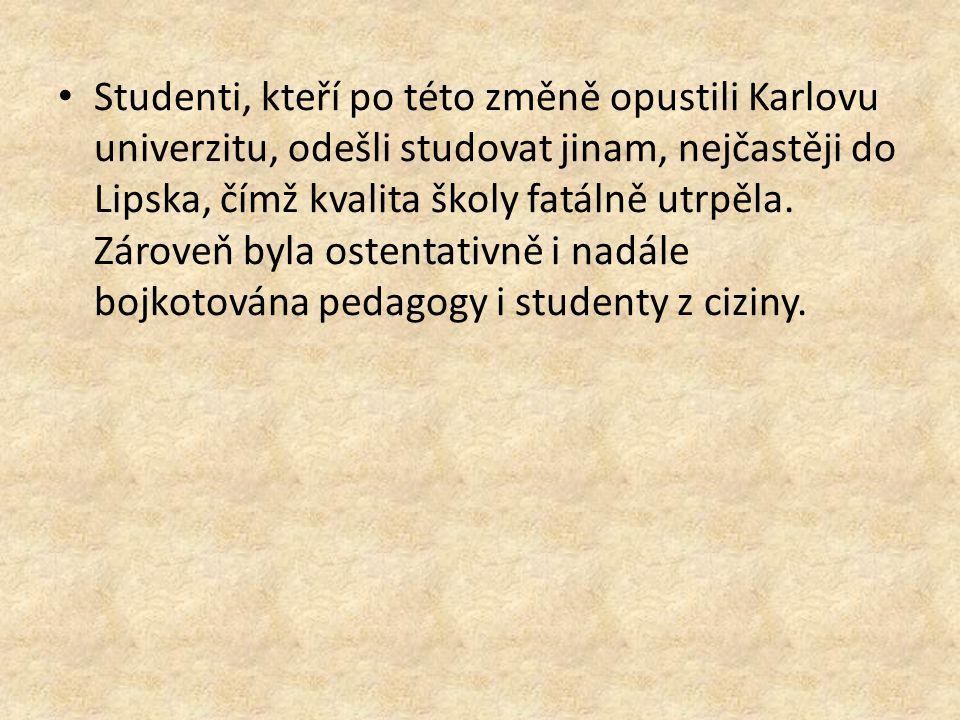 Studenti, kteří po této změně opustili Karlovu univerzitu, odešli studovat jinam, nejčastěji do Lipska, čímž kvalita školy fatálně utrpěla. Zároveň by